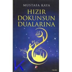 Hızır Dokunsun Dualarına - Mustafa Kaya