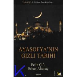 Ayasofya'nın Gizli Tarihi - Pelin Çift, Erhan Altunay