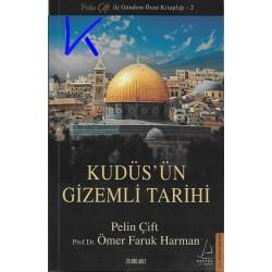 Kudüs'ün Gizemli Tarihi - Pelin Çift, pr dr Ömer Faruk Harman