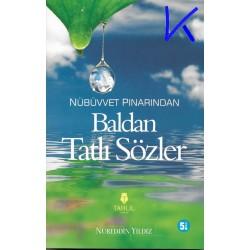 Baldan Tatlı Sözler - Nübüvvet Pınarından - Nureddin Yıldız