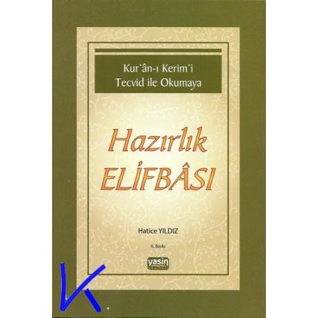 Kur'an-ı Kerim'i Tecvid ile Okumaya Hazırlık Elifbası - Hatice Yıldız - yasin yay
