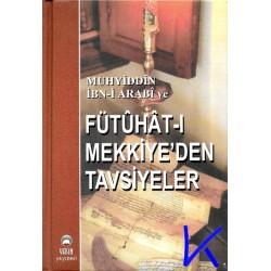 Fütuhatı Mekkiye'den Tavsiyeler - Muhyiddin Ibni Arabi