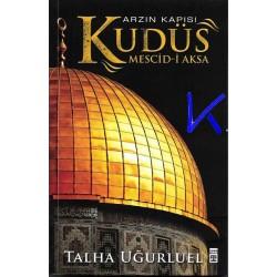 Arzın Kapısı Kudüs - Mescidi Aksa - Talha Uğurluel
