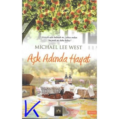 Aşk Tadında Hayat - Michael Lee West