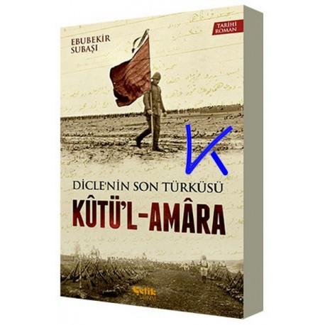 Kutü'l Amara - Dicle'nin Son Türküsü - Ebubekir Subaşı