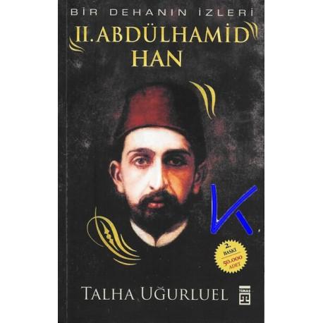 2. Abdülhamid Han - Bir Dehanın Izleri - Talha Uğurluel