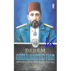 Dedem Abdülhamid Han - Abdülhamid Kayıhan Osmanoğlu