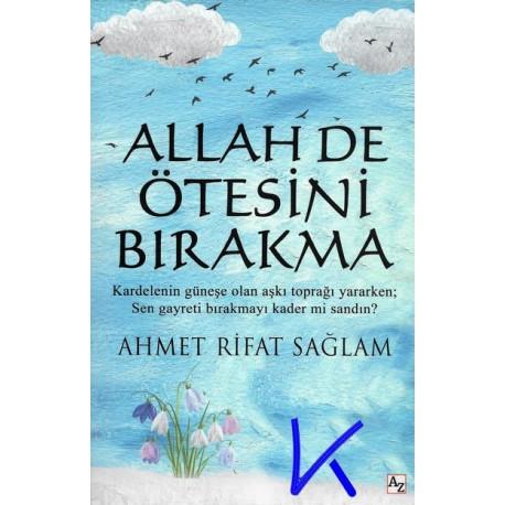 Allah de Ötesini Bırakma - Ahmet Rifat Sağlam
