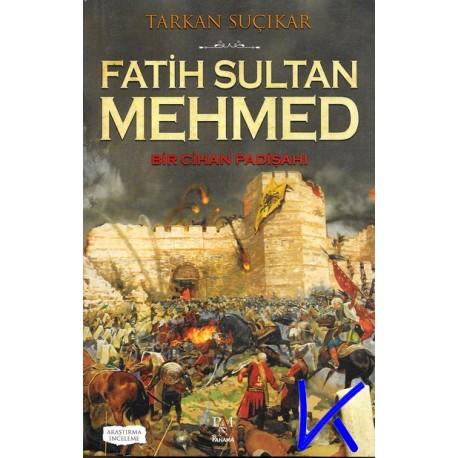 Fatih Sultan Mehmed, Bir Cihan Padişahı - Tarkan Suçıkar
