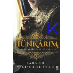 Hünkarım - Bir Tahsin Paşa Romanı - Bahadır Yenişehirlioğlu