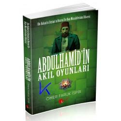 Abdülhamid'in Akıl Oyunları - Ömer Faruk Ispir