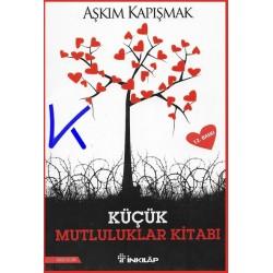 Küçük Mutluluklar Kitabı - Aşkım Kapışmak