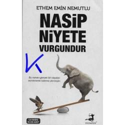 Nasip Niyete Vurgundur - Ethem Emin Nemutlu