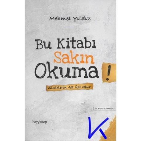 Bu Kitabı Sakın Okuma - Mehmet Yıldız