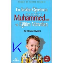 En Sevilen Öğretmen Hz Muhammed (sav) ve Eğitim Metodları - Ali Erkan Kavaklı