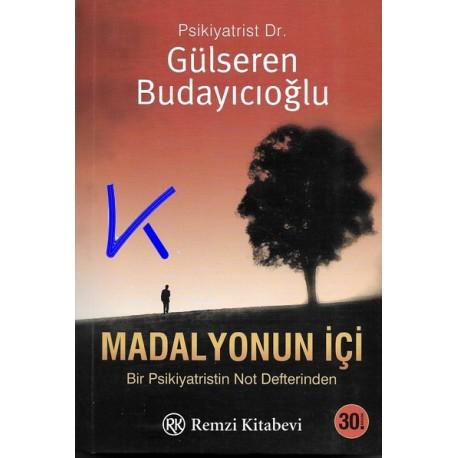 Madalyonun Içi - Bir Psikiyatristin Not Defterinden - Gülseren Budayıcıoğlu