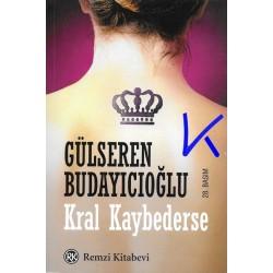 Kral Kaybederse - Gülseren Budayıcıoğlu