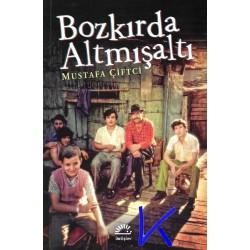 Bozkırda Altmışaltı - Mustafa Çiftçi