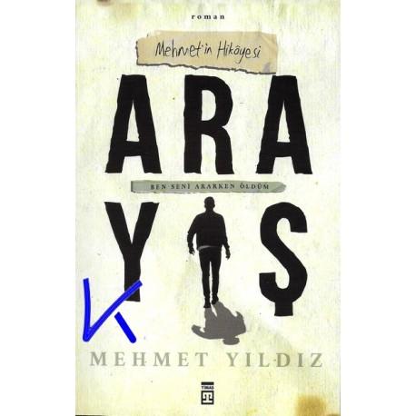 Arayış - Mehmet'in Hikayesi - Mehmet Yıldız