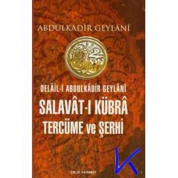 Salavat-ı Kübra Tercüme ve Şerhi - Abdülkadir Geylanî