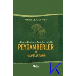 Peygamberler ve Halifeler Tarihi - Kısası Enbiya ve Tevarihi Hulefa - Ahmet Cevdet Paşa
