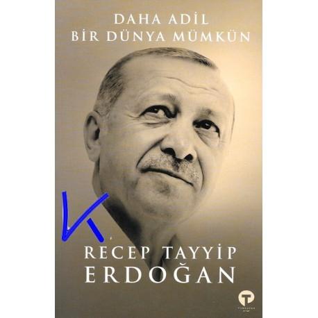 Daha Adil Bir Dünya Mümkün - Recep Tayyip Erdoğan