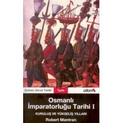 Osmanlı Imparatorluğu Tarihi 1-Kuruluş ve Yükseliş Yılları - Robert Mantran