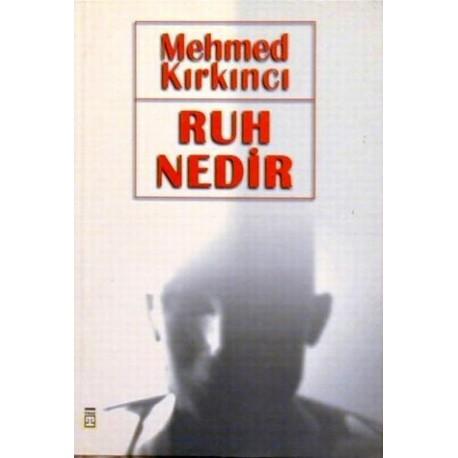 Ruh Nedir - Mehmed Kırkıncı