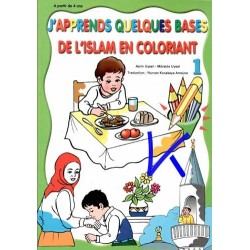 J'apprends Quelques Bases de l'Islam en Coloriant 1 - Mürşide Uysal