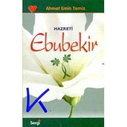 Hazreti Ebubekir - Ahmet Emin Temiz