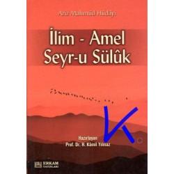 Ilim - Amel - Seyr-u Sülûk - Aziz Mahmud Hüdayi