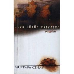 Ve Hüzün Mısraları - Mustafa Cihat