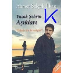 Yasak Şehrin Aşıkları - Ahmet Selçuk Ilkan