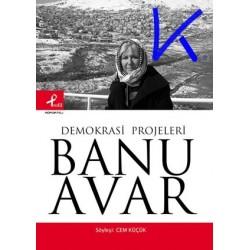 Demokrasi Projeleri - Banu Avar
