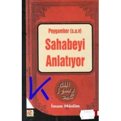 Peygamber (sav) Sahabeyi Anlatıyor - Imam Müslim