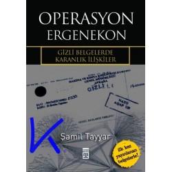 Operasyon Ergenekon, Gizli Belgelerde Karanlık Ilişkiler - Şamil Tayyar