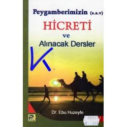 Peygamberimizin (sav) Hicreti ve Alınacak Dersler - Ebu Huzeyfe, dr