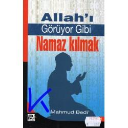 Allah'ı Görüyor Gibi Namaz Kılmak - Mahmud Bedi