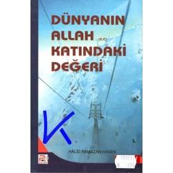 Dünyanın Allah (cc) Katındaki Değeri - Halid Ramazan Hasen