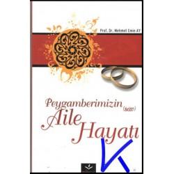 Peygamberimizin (sav) Aile Hayatı - Mehmet Emin Ay, pr dr