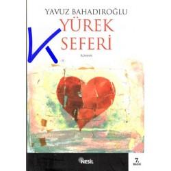 Yürek Seferi - Yavuz Bahadıroğlu