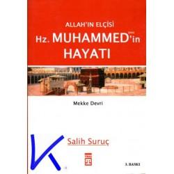 Allah'ın Elçisi Hz Muhammed (sav)'in Hayatı 1 - Mekke Devri - Salih Suruç