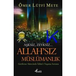 Allah'sız Müslümanlık - Ömer Lütfi Mete