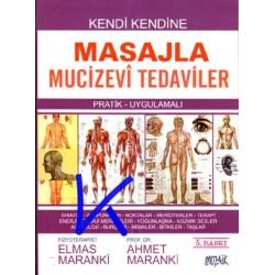 Masajla Mucizevi Tedaviler, Kendi Kendine, pratik, uygulamalı - Ahmet Maranki, pr dr, Elmas Maranki, terapist