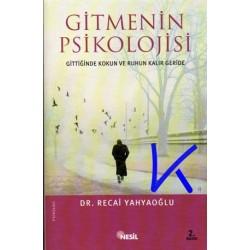 Gitmenin Psikolojisi - Recai Yahyaoğlu, dr