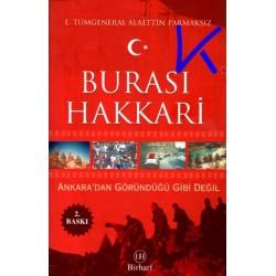 Burası Hakkari, Ankara'dan Göründüğü Gibi Değil - E. Tümgeneral Alaettin Parmaksız