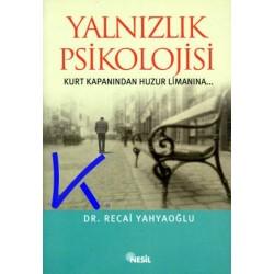 Yalnızlık Psikolojisi - Recai Yahyaoğlu, dr