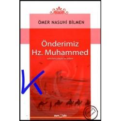 Önderimiz Hz Muhammed (sav) - Ömer Nasuhi Bilmen