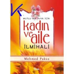 Kadın ve Aile Ilmihali, Mutlu bir yuva için - Mehmed Paksu
