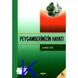 Peygamberimizin Hayatı - Ahmet Efe